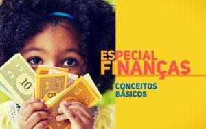 Especial Finanças PortalPed - Conceitos Básicos