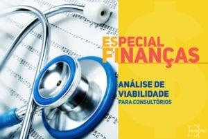 Especial Finanças para Consultórios - Análise e Índices de Viabilidade