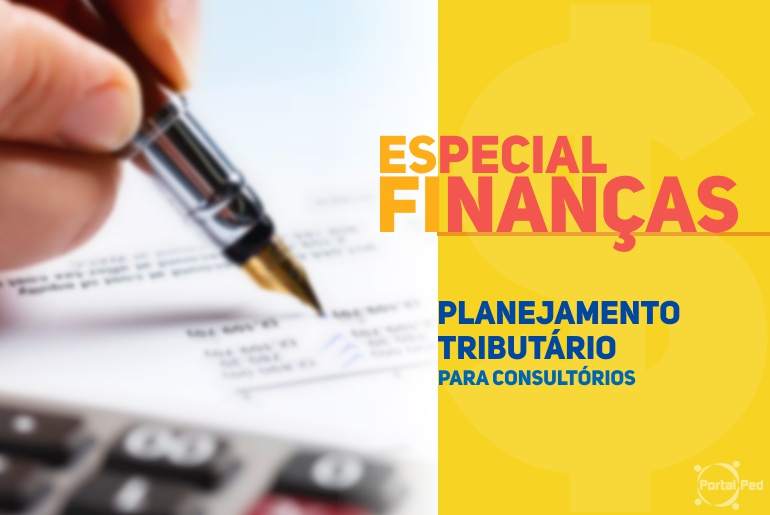 Especial Finanças - Planejamento Tributário para Consultórios Médicos
