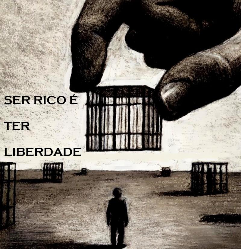 03 - ser rico e ter liberdade