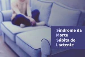 Síndrome da Morte Súbita do Lactente