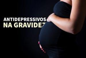 uso de antidepressivos na gravidez