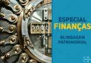 Blindagem Patrimonial: o 3º passo de sua independência financeira