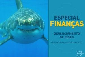 especial financas - gerenciamento de riscos
