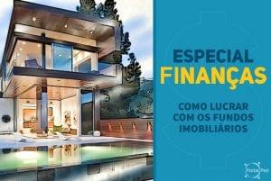 especial financas - lucrando com os fundos imobiliarios