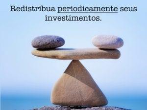 redistribua os investimentos