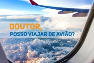 doutor posso viajar de aviao