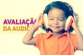 avaliacao da audicao em pediatria