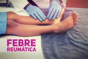 febre reumatica sintomas e atualizacoes pediatria