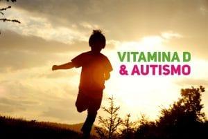 vitamina D e autismo - novidades em pediatria