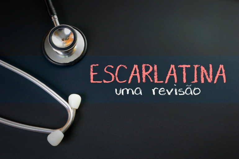 escarlatina revisao pediatrica