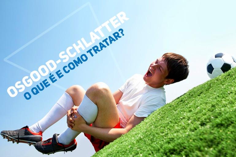 Doença de Osgood-Schlatter: o que é, quais são as causas e como tratar?