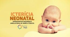 ictericia neonatal - abordagem pediatria