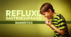refluxo gastroesofagico pediatria - diagnostico