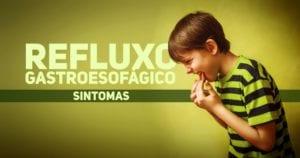 refluxo gastroesofagico pediatria - sintomas