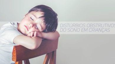 Distúrbios respiratórios obstrutivos do sono em crianças
