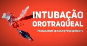 Intubacao orotraqueal - parte 1 - preparacao (1)