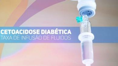 cetoacidose diabetica - taxas de infusao de fluidos