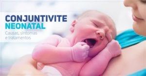 Conjuntivite neonatal - pediatria main