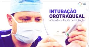 intubacao orotraqueal - a sequencia rapida de intubacao - social