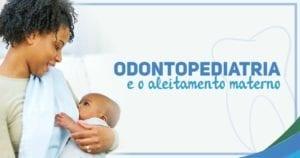Aleitamento materno e odontopediatria