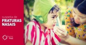 Fraturas nasais - como proceder - pediatria - social