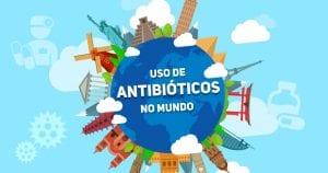 PortalPed - uso de antibioticos no mundo