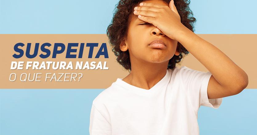 suspeita de fratura nasal